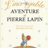 L'INCROYABLE AVENTURE DE PIERRE LAPIN
