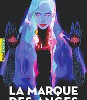LA MARQUE DES ANGES – T01 – FILLE DES CHIMERES