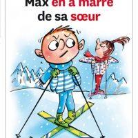 MAX EN A MARRE DE SA SOEUR