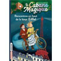 LA CABANE MAGIQUE, TOME 30 – RENCONTRES EN HAUT DE LA TOUR EIFFEL