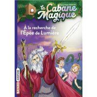 LA CABANE MAGIQUE, TOME 26 – A LA RECHERCHE DE L'EPEE DE LUMIERE