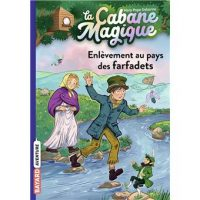 LA CABANE MAGIQUE, TOME 38 – ENLEVEMENT AU PAYS DES FARFADETS