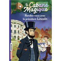 LA CABANE MAGIQUE, TOME 42 – RENDEZ-VOUS AVEC LE PRESIDENT LINCOLN
