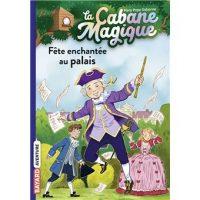 LA CABANE MAGIQUE, TOME 36 – FETE AU PALAIS