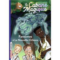 LA CABANE MAGIQUE, TOME 37 – FANTOMES A LA NOUVELLE-ORLEANS