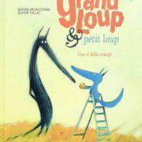 GRAND LOUP & PETIT LOUP T. 3 – UNE SI BELLE ORANGE