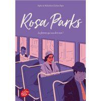 ROSA PARKS – LA FEMME QUI OSA DIRE NON !