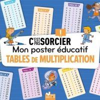 MON POSTER EDUCATIF C'EST PAS SORCIER –  TABLES DE MULTIPLICATION