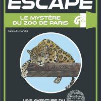 ESCAPE ! MUSEUM NATIONAL D'HISTOIRE NATURELLE – ESCAPE ! LE MYSTERE DU ZOO DE PARIS – UNE AVENTURE A