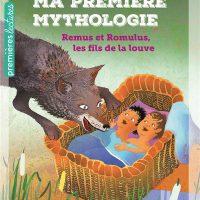 MA PREMIERE MYTHOLOGIE – T14 – MA PREMIERE MYTHOLOGIE – REMUS ET ROMULUS, LES FILS DE LA LOUVE CP/CE