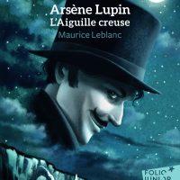 ARSENE LUPIN, L'AIGUILLE CREUSE