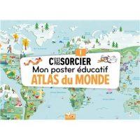 MON POSTER EDUCATIF C'EST PAS SORCIER – ATLAS DU MONDE