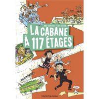 LA CABANE A 13 ETAGES, TOME 09 – LA CABANE A 117 ETAGES
